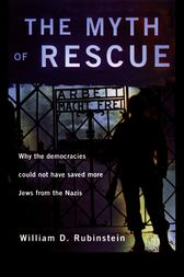 The Myth of Rescue by W.D. Rubinstein