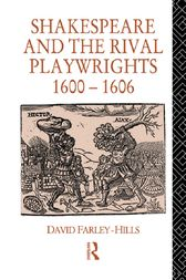 Shakespeare and the Rival Playwrights, 1600-1606 by David Farley-Hills