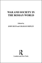 War and Society in the Roman World by Dr John Rich