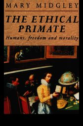 The Ethical Primate by Mary Midgley