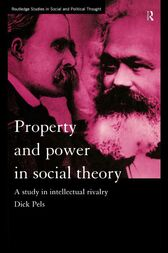 Property and Power in Social Theory by Dick Pels