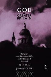 God and Greater Britain by John Wolffe