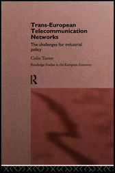 Trans-European Telecommunication Networks by Colin Turner