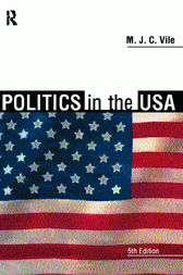 Politics in the USA by M.J.C. Vile