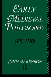 Early Medieval Philosophy 480-1150 by John Marenbon