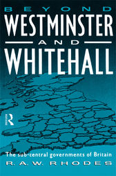 Beyond Westminster & Whitehall by R. A. Rhodes