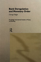 Bank Deregulation & Monetary Order by George Selgin