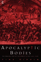 Apocalyptic Bodies by Tina Pippin