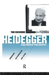 Heidegger and French Philosophy by Tom Rockmore