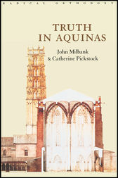 Truth in Aquinas by John Milbank