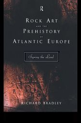 Rock Art and the Prehistory of Atlantic Europe by Mr Richard Bradley