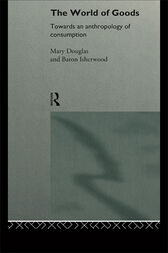 The World of Goods by Professor Mary Douglas