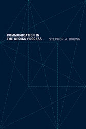 Communication in the Design Process by Stephen A. Brown