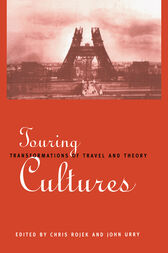 Touring Cultures by Chris Rojek