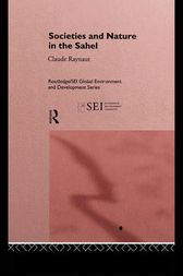 Societies and Nature in the Sahel by Philippe Lavigne Delville