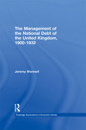 The Management of the National Debt of the United Kingdom 1900-1932 by Jeremy Wormell