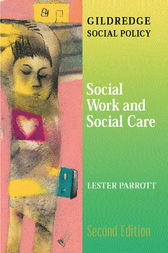 Social Work and Social Care by Lester Parrott