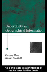 Uncertainty in Geographical Information by Jingxiong Zhang
