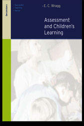 Assessment and Learning in the Secondary School by Prof E C Wragg