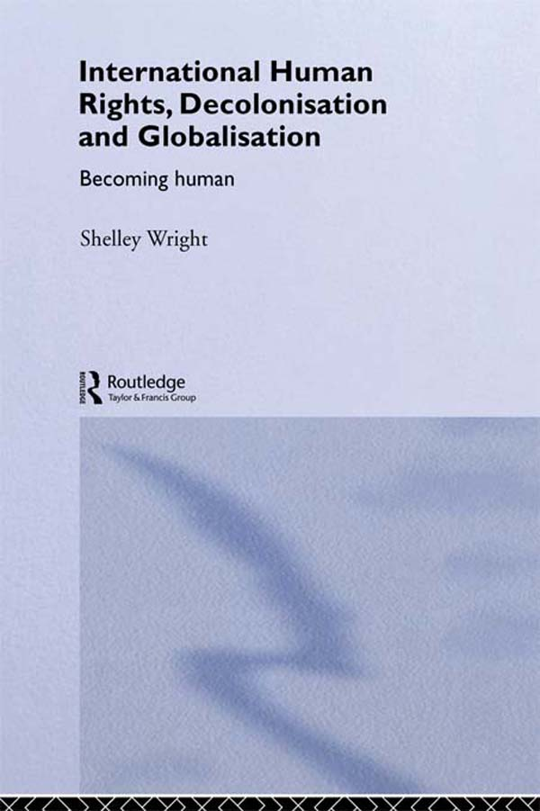 Download Ebook International Human Rights, Decolonisation and Globalisation by Shelley Wright Pdf
