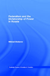 Federalism and the Dictatorship of Power in Russia by Mikhail Stoliarov