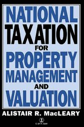 National Taxation for Property Management and Valuation by A Macleary