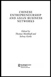 Chinese Entrepreneurship and Asian Business Networks by Solvay Gerke