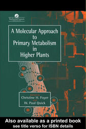 A Molecular Approach To Primary Metabolism In Higher Plants by Christine Foyer