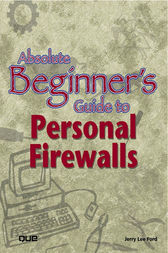 Absolute Beginner's Guide to Personal Firewalls by Jerry Lee Ford