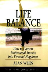 Life Balance by Alan Weiss