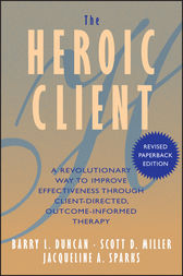 The Heroic Client by Barry L. Duncan