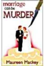 Marriage Can Be Murder by Mackey Maureen
