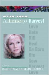 A Star Trek: The Next Generation: Time #4: A Time to Harvest by Kevin Dilmore