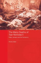 The Many Deaths of Tsar Nicholas II by Wendy Slater