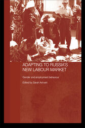 Adapting to Russia's New Labour Market by Sarah Ashwin