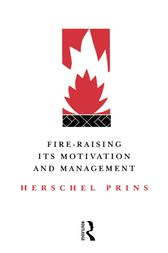 Fire-Raising: Its motivation and management by Prof Herschel Prins
