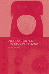 Abortion, Sin and the State in Thailand by Andrea Whittaker