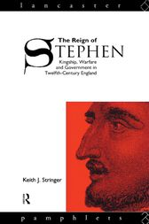The Reign of Stephen by Keith J. Stringer