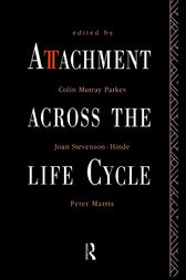 Attachment Across the Life Cycle by Colin Murray Parkes