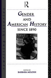 Gender and American History Since 1890 by Barbara Melosh