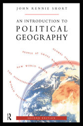 An Introduction to Political Geography by John Rennie Short