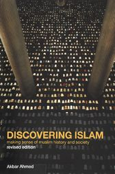 Discovering Islam by Akbar S. Ahmed