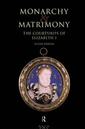 Monarchy and Matrimony by Susan Doran