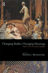 Changing Bodies, Changing Meanings by Dominic Montserrat