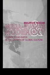 Megaevents and Modernity by Maurice Roche