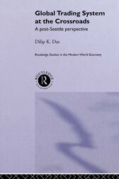 Global Trading System at the Crossroads by Dilip K. Das