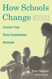How Schools Change by Tony Wagner