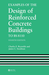 Examples of the Design of Reinforced Concrete Buildings to BS8110, Fourth Edition by C.E. Reynolds