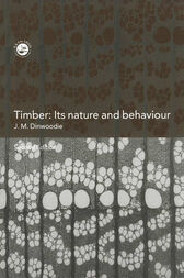 Timber: Its Nature and Behaviour, Second Edition by J.M. Dinwoodie OBE