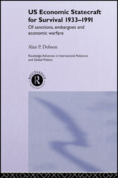 US Economic Statecraft for Survival, 1933-1991 by Alan P. Dobson